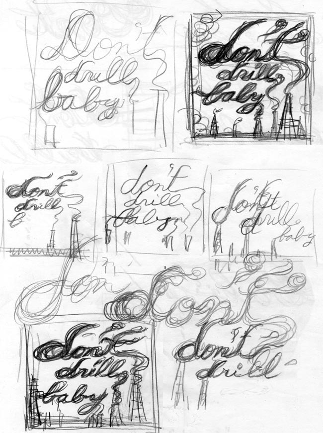 Don't Drill Baby (May 2010): Sketches
